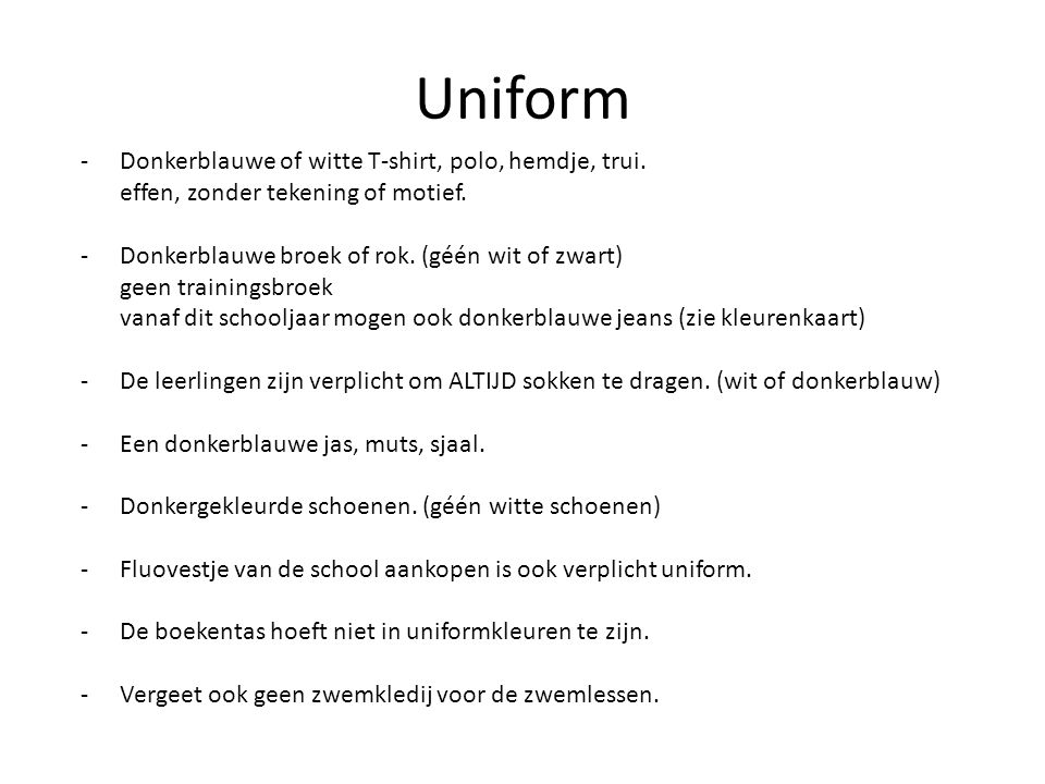 Uniform Donkerblauwe of witte T-shirt, polo, hemdje, trui. effen, zonder tekening of motief.