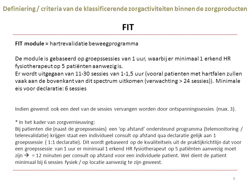 Definiering / criteria van de klassificerende zorgactiviteiten binnen de zorgproducten