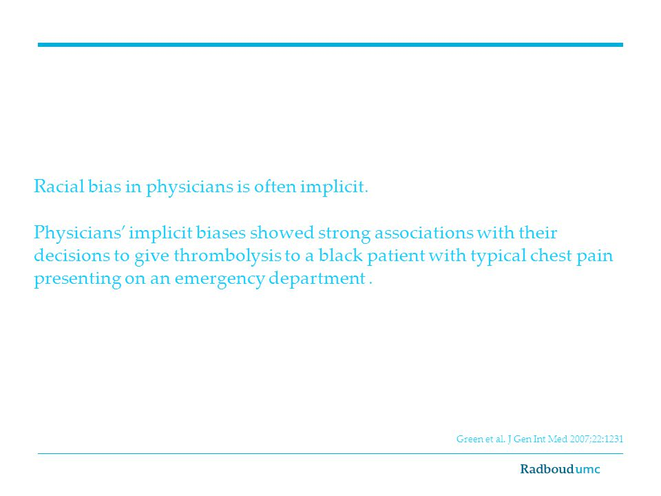 Racial bias in physicians is often implicit.
