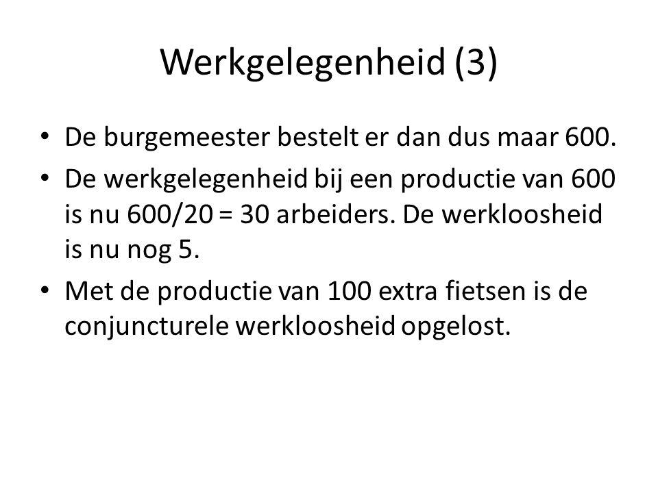 Werkgelegenheid (3) De burgemeester bestelt er dan dus maar 600.