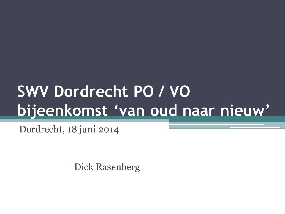 SWV Dordrecht PO / VO bijeenkomst 'van oud naar nieuw'