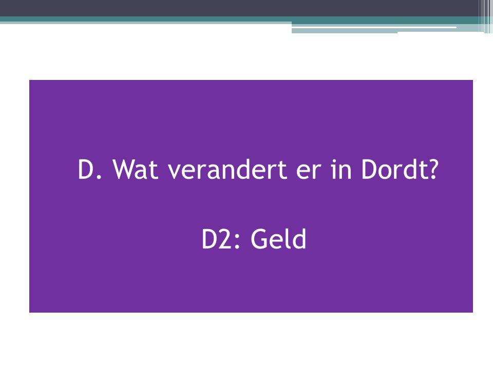 D. Wat verandert er in Dordt D2: Geld