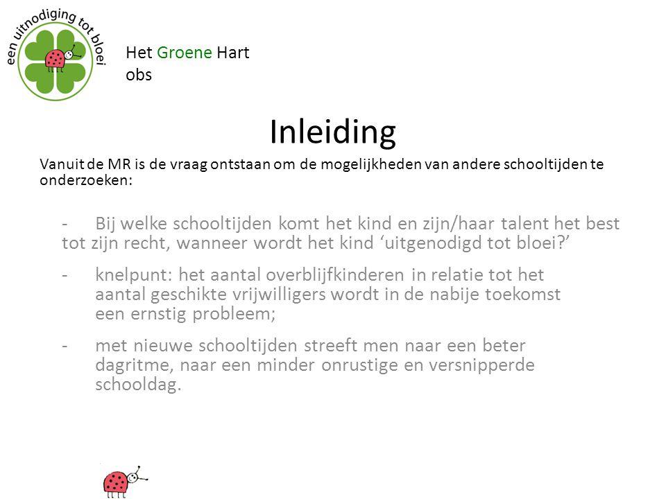 Het Groene Hart obs. Inleiding. Vanuit de MR is de vraag ontstaan om de mogelijkheden van andere schooltijden te onderzoeken: