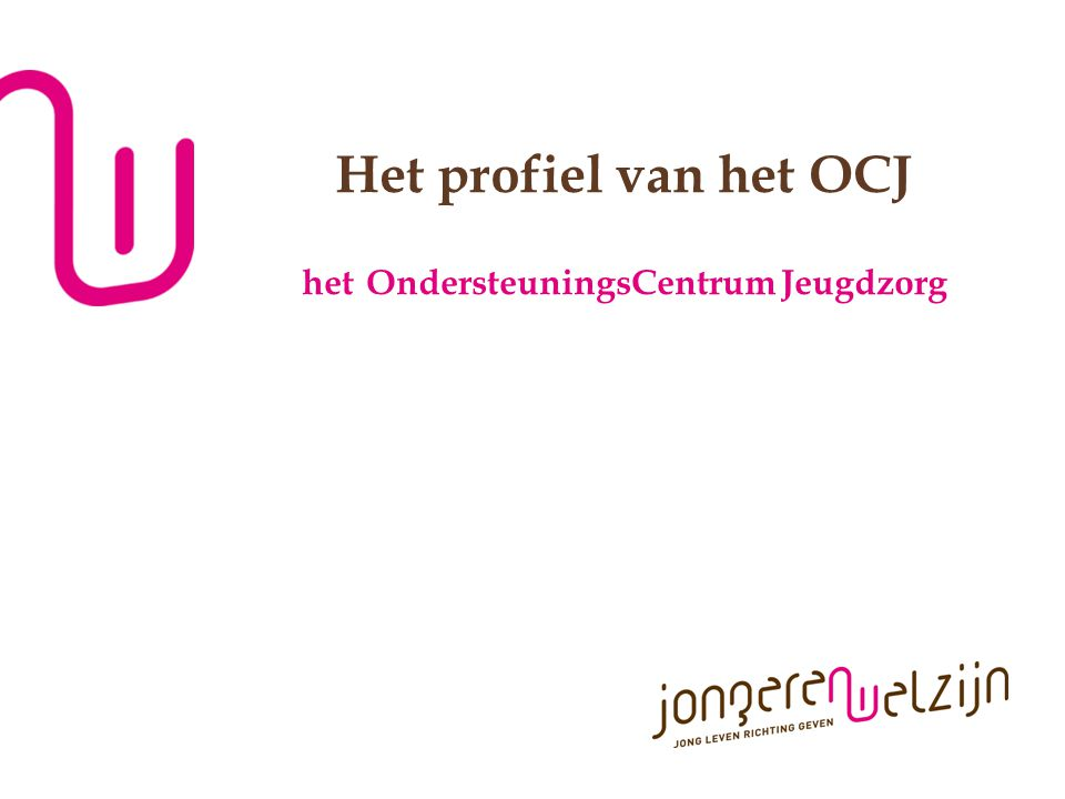 Het profiel van het OCJ het OndersteuningsCentrum Jeugdzorg