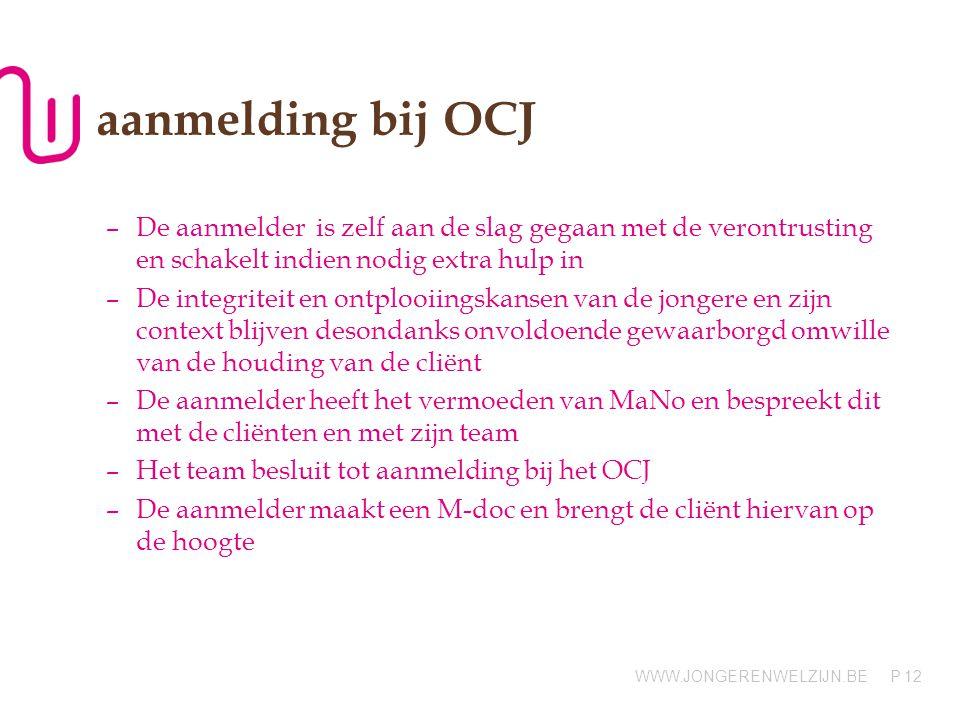aanmelding bij OCJ De aanmelder is zelf aan de slag gegaan met de verontrusting en schakelt indien nodig extra hulp in.