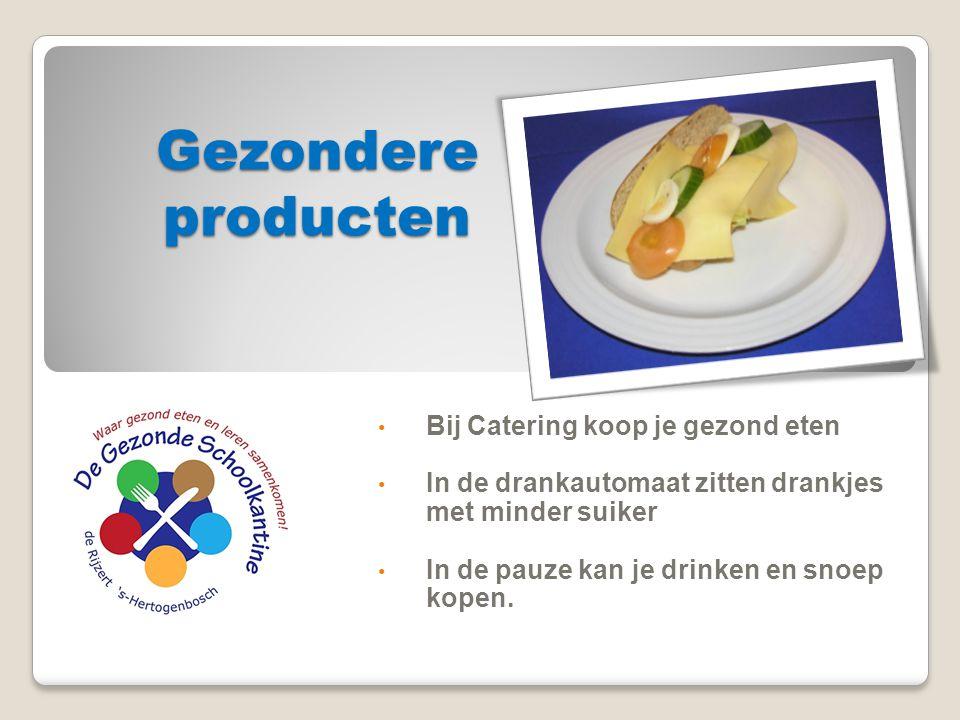 Gezondere producten Bij Catering koop je gezond eten