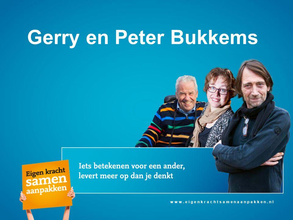 Gerry en Peter Bukkems www.eigenkrachtsamenaanpakken.nl
