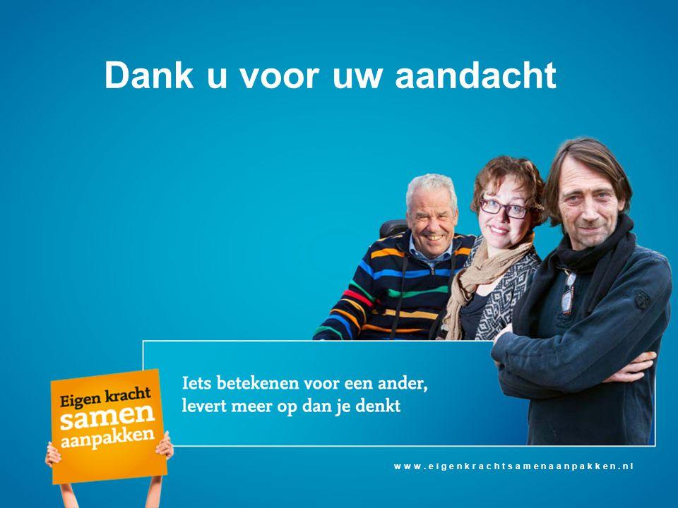 Dank u voor uw aandacht www.eigenkrachtsamenaanpakken.nl
