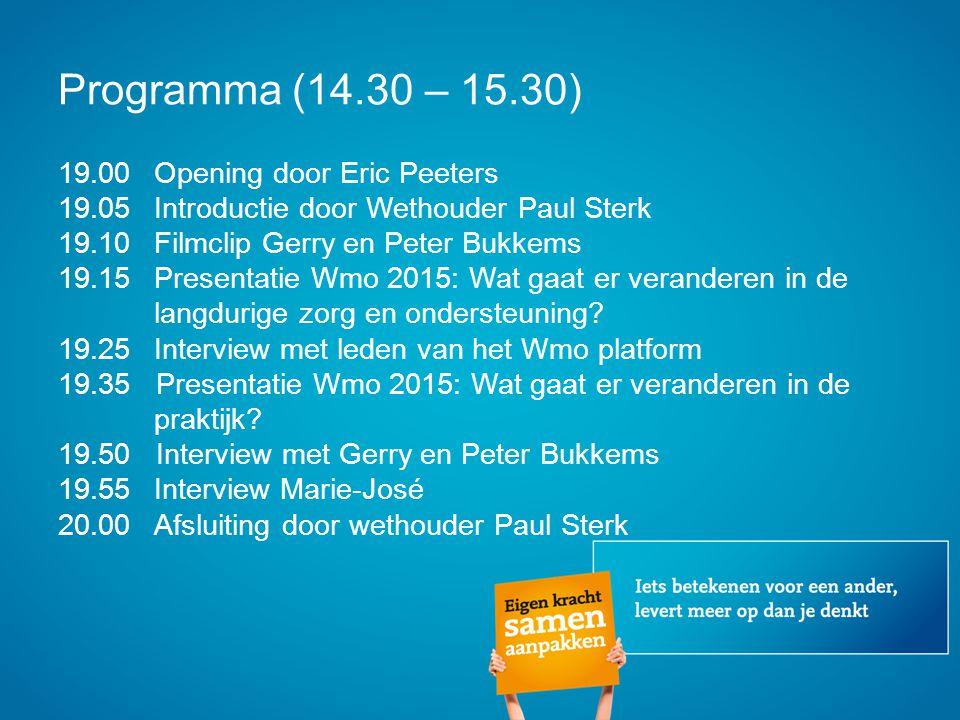 Programma (14.30 – 15.30) 19.00 Opening door Eric Peeters