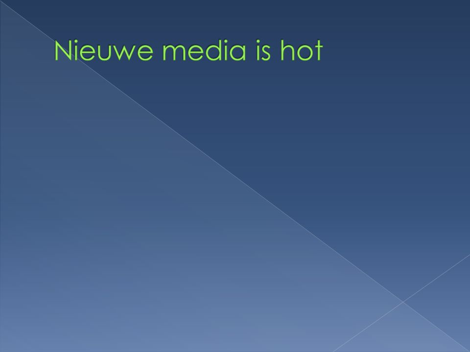 Nieuwe media is hot