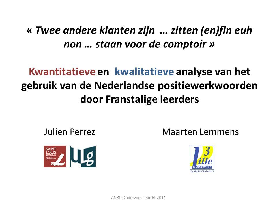 « Twee andere klanten zijn … zitten (en)fin euh non … staan voor de comptoir » Kwantitatieve en kwalitatieve analyse van het gebruik van de Nederlandse positiewerkwoorden door Franstalige leerders