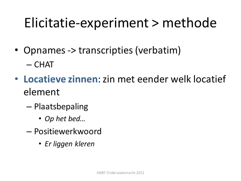 Elicitatie-experiment > methode
