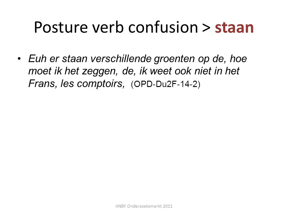 Posture verb confusion > staan