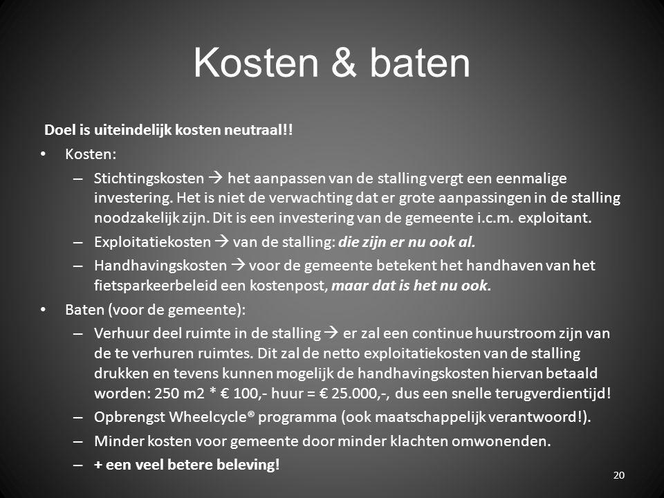 Kosten & baten Doel is uiteindelijk kosten neutraal!! Kosten: