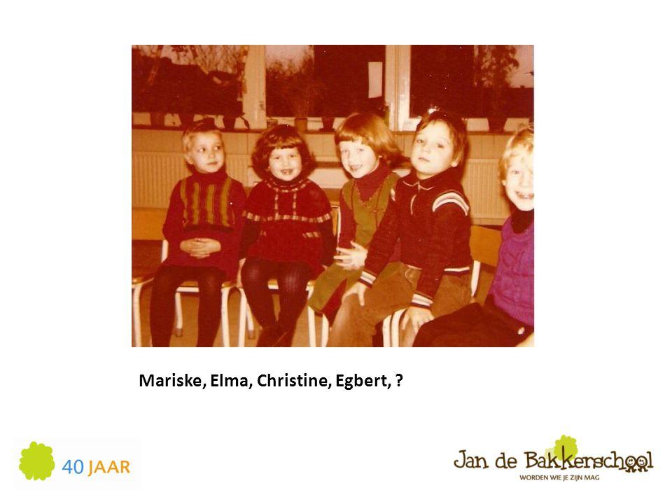 Mariske, Elma, Christine, Egbert,