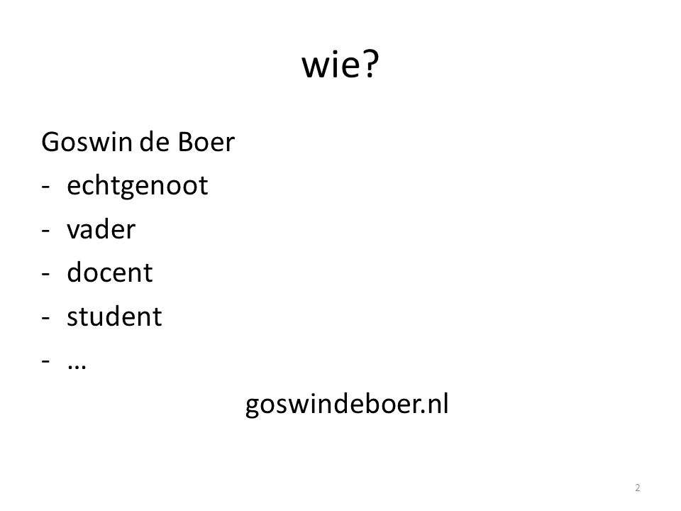 wie Goswin de Boer echtgenoot vader docent student … goswindeboer.nl