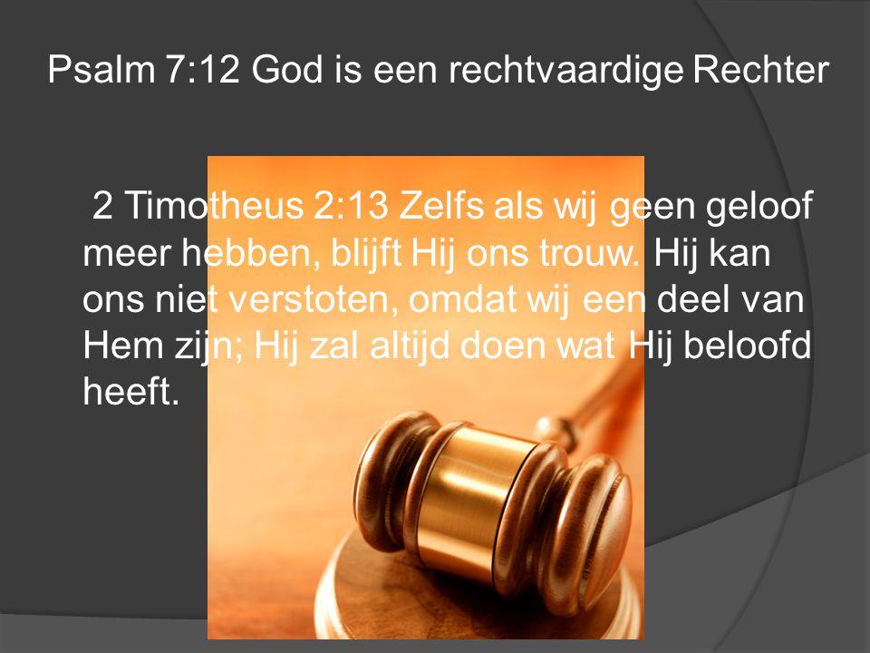 Psalm 7:12 God is een rechtvaardige Rechter