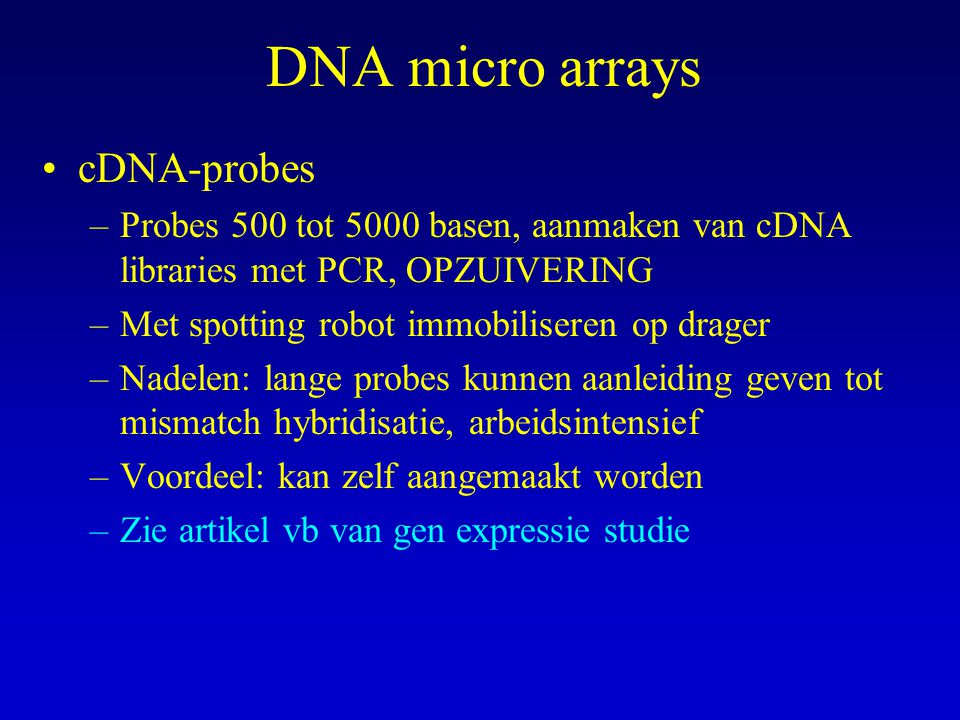 DNA micro arrays cDNA-probes