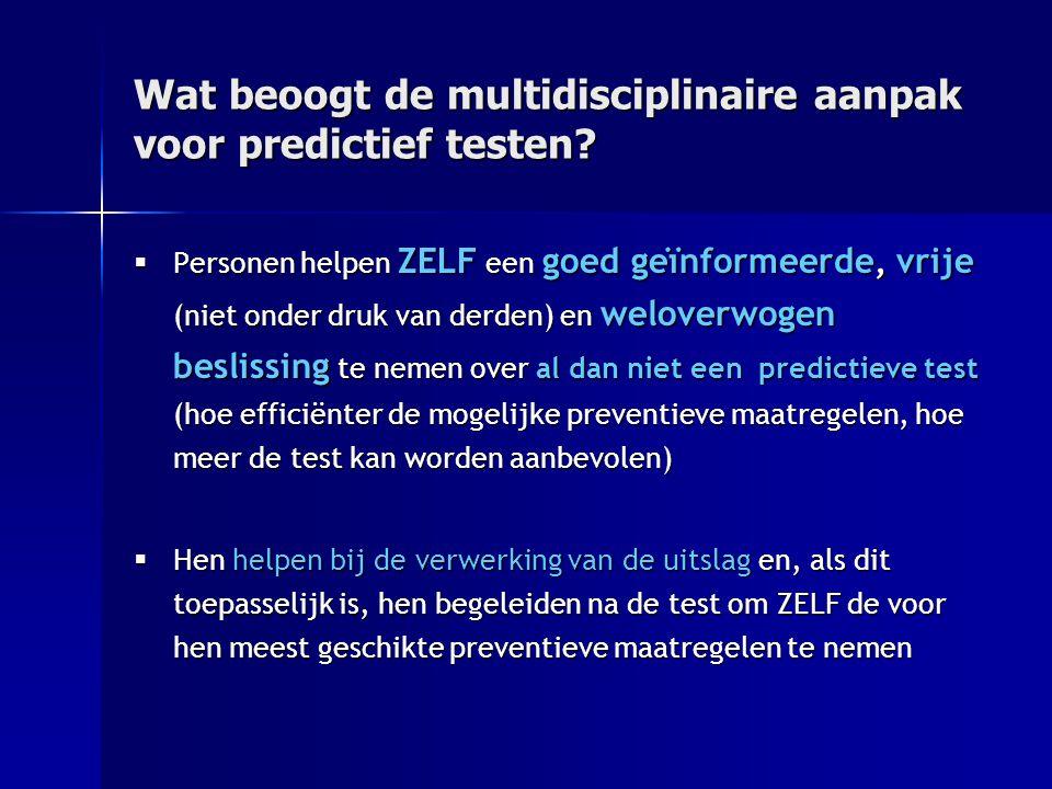Wat beoogt de multidisciplinaire aanpak voor predictief testen
