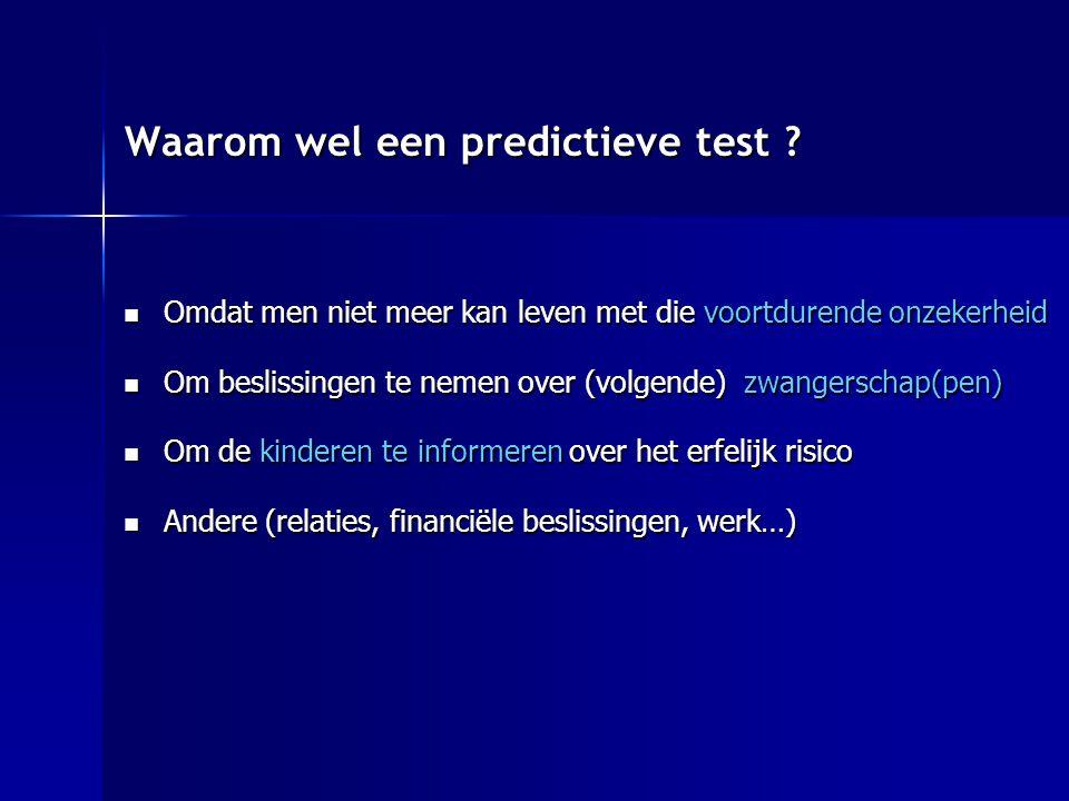 Waarom wel een predictieve test