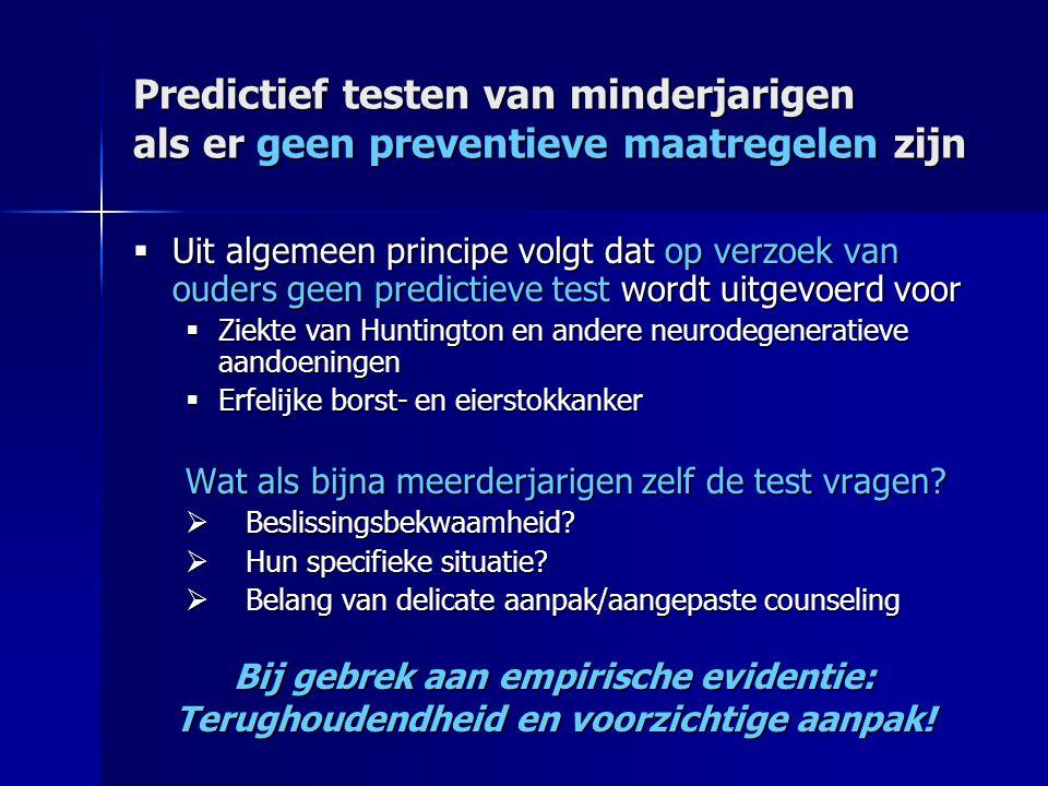 Predictief testen van minderjarigen als er geen preventieve maatregelen zijn