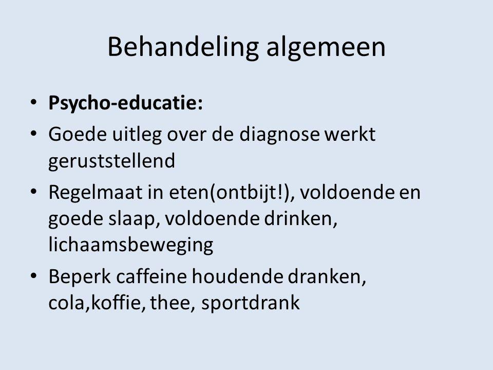 Behandeling algemeen Psycho-educatie: