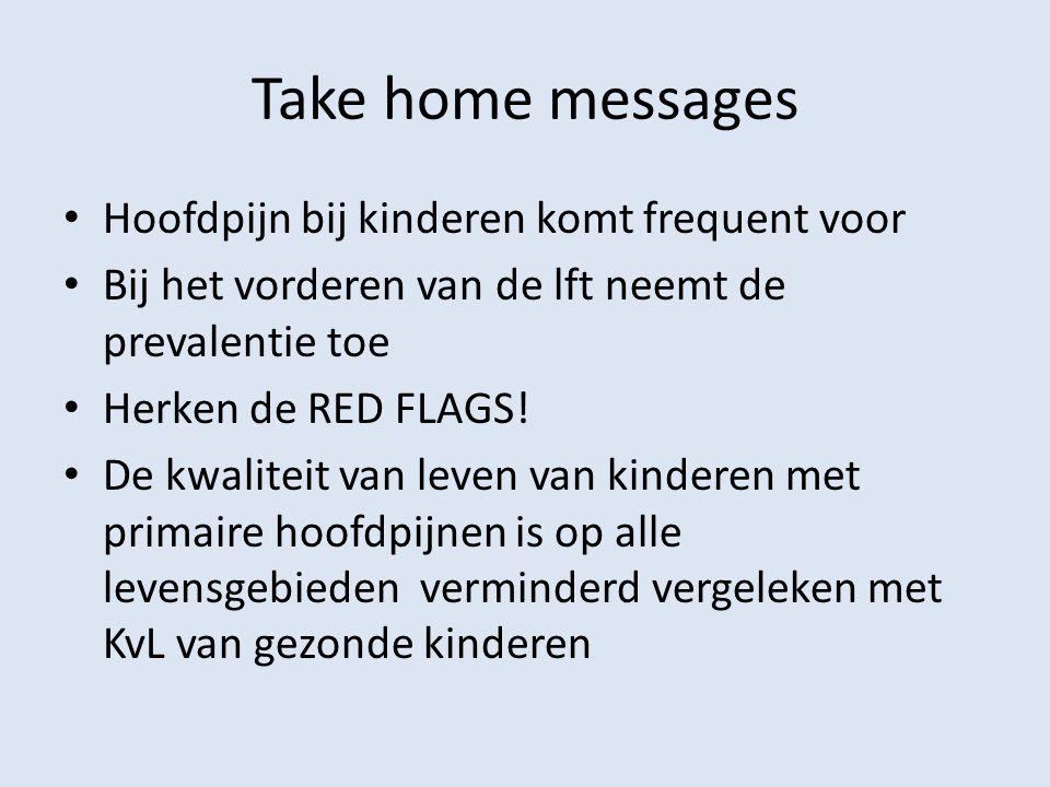 Take home messages Hoofdpijn bij kinderen komt frequent voor