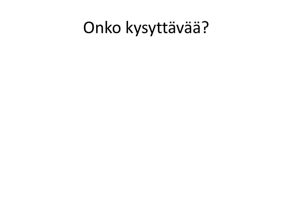 Onko kysyttävää