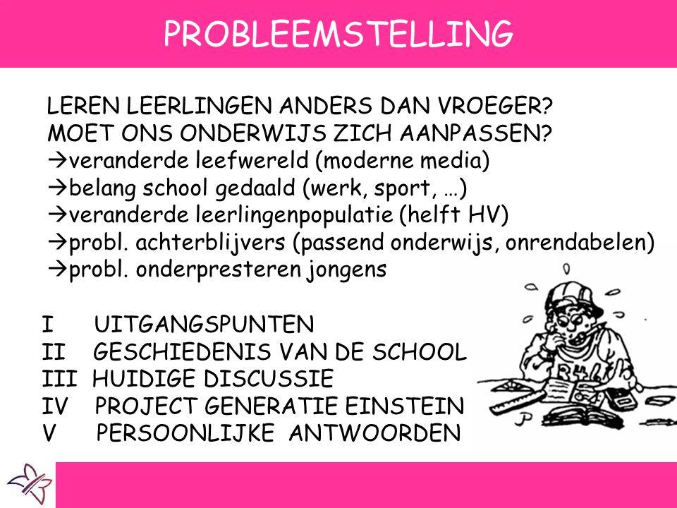 PROBLEEMSTELLING LEREN LEERLINGEN ANDERS DAN VROEGER