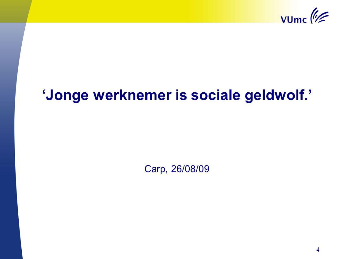 'Jonge werknemer is sociale geldwolf.'