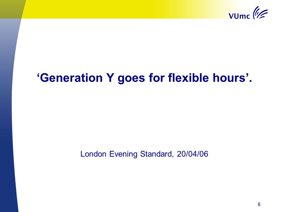 'Generation Y goes for flexible hours'.