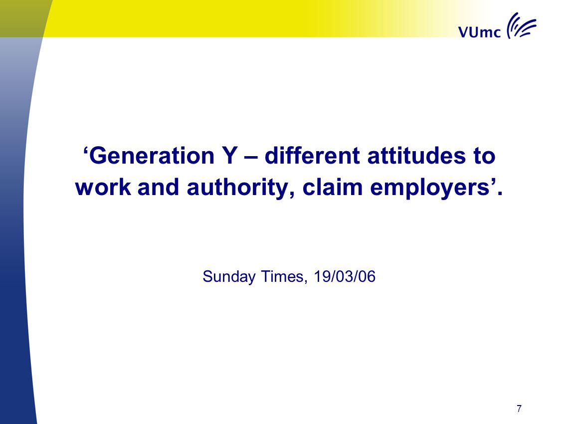 'Generation Y – different attitudes to work and authority, claim employers'.