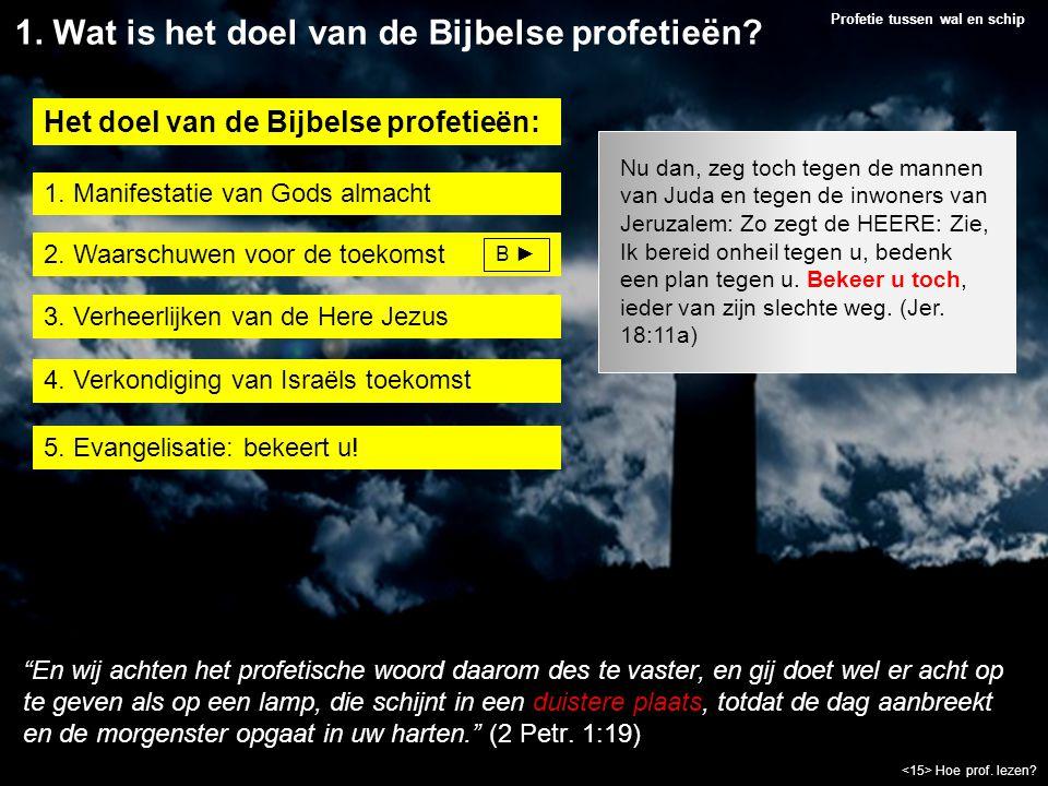 1. Wat is het doel van de Bijbelse profetieën