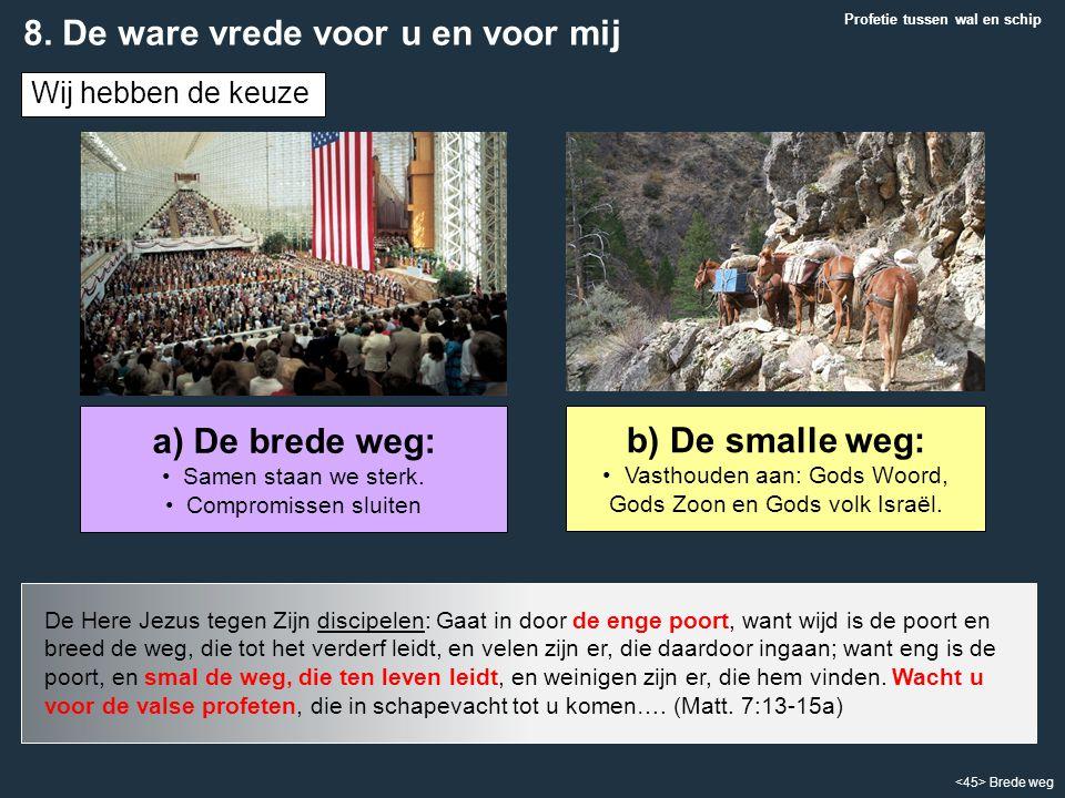 Vasthouden aan: Gods Woord, Gods Zoon en Gods volk Israël.