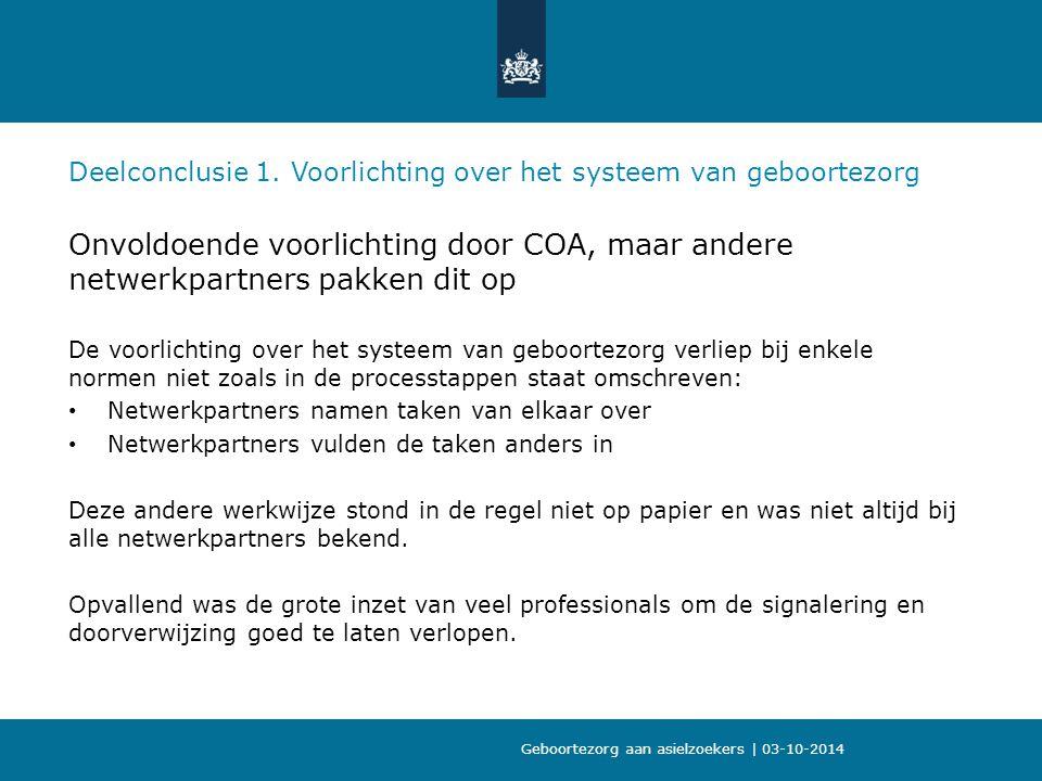 09-10-2013 Deelconclusie 1. Voorlichting over het systeem van geboortezorg.