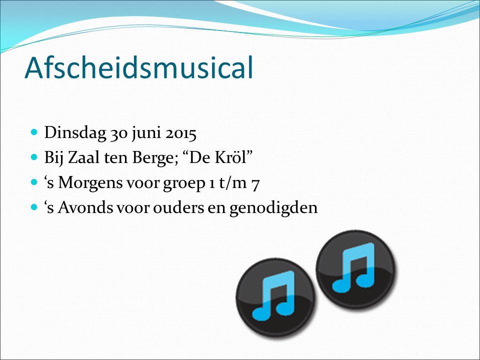 Afscheidsmusical Dinsdag 30 juni 2015 Bij Zaal ten Berge; De Kröl