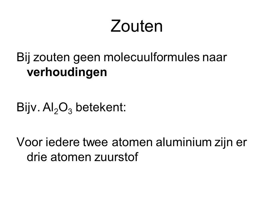 Zouten Bij zouten geen molecuulformules naar verhoudingen