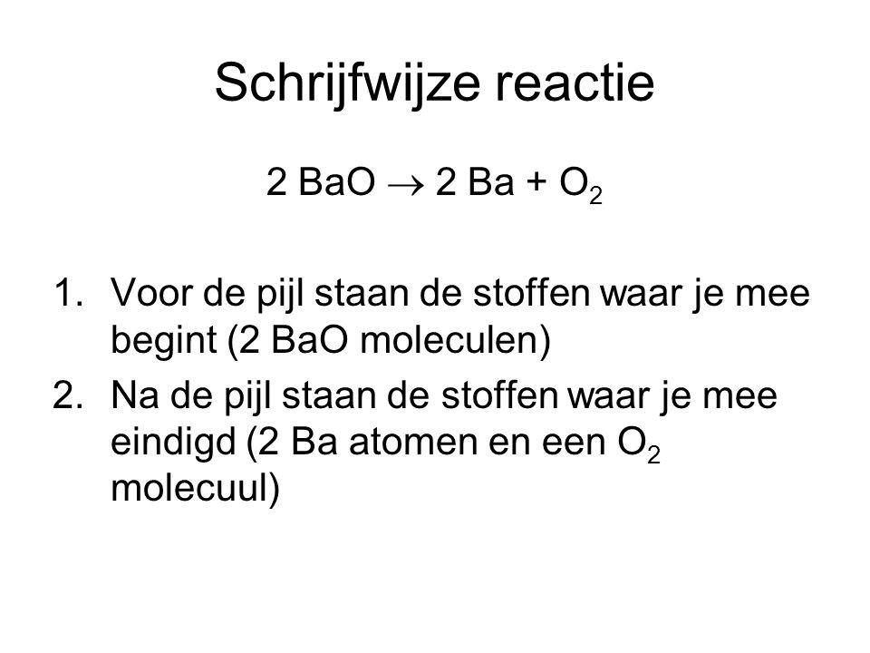 Schrijfwijze reactie 2 BaO  2 Ba + O2