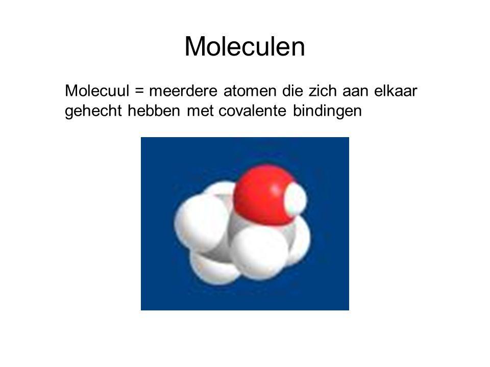 Moleculen Molecuul = meerdere atomen die zich aan elkaar gehecht hebben met covalente bindingen