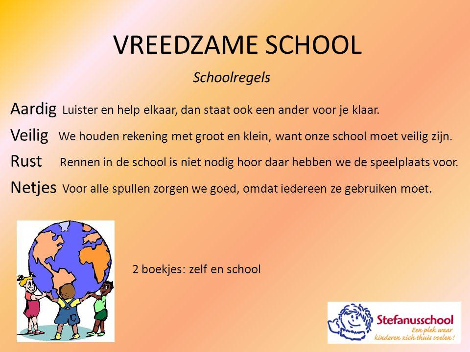 VREEDZAME SCHOOL Schoolregels. Aardig Luister en help elkaar, dan staat ook een ander voor je klaar.