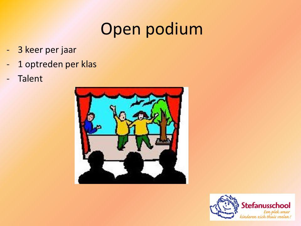 Open podium 3 keer per jaar 1 optreden per klas Talent
