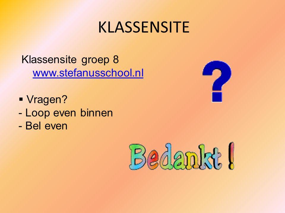 KLASSENSITE Klassensite groep 8 www.stefanusschool.nl Vragen
