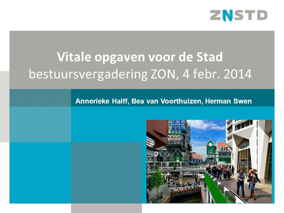 Vitale opgaven voor de Stad bestuursvergadering ZON, 4 febr. 2014