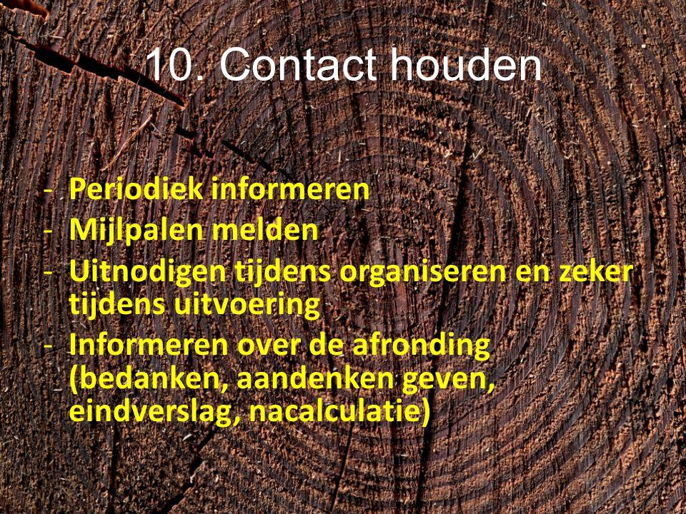 10. Contact houden Periodiek informeren Mijlpalen melden