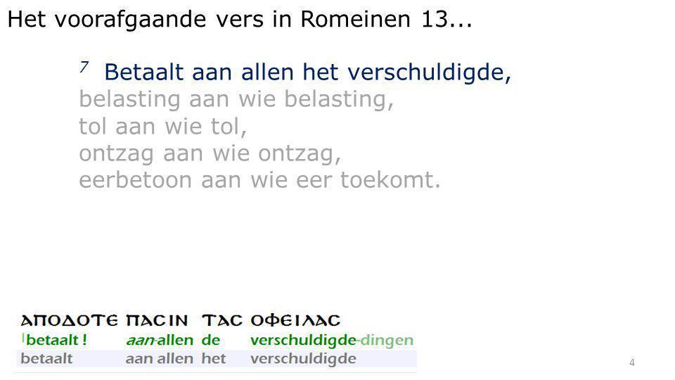 Het voorafgaande vers in Romeinen 13...