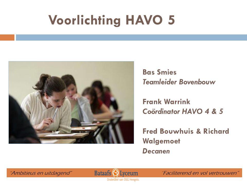 Voorlichting HAVO 5 Bas Smies Teamleider Bovenbouw Frank Warrink