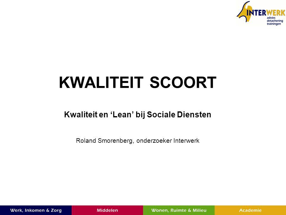 KWALITEIT SCOORT Kwaliteit en 'Lean' bij Sociale Diensten
