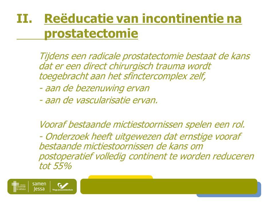 II. Reëducatie van incontinentie na prostatectomie