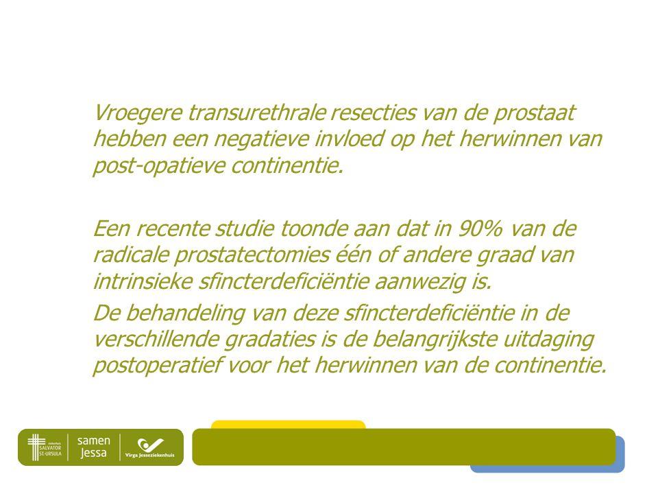 Vroegere transurethrale resecties van de prostaat hebben een negatieve invloed op het herwinnen van post-opatieve continentie.