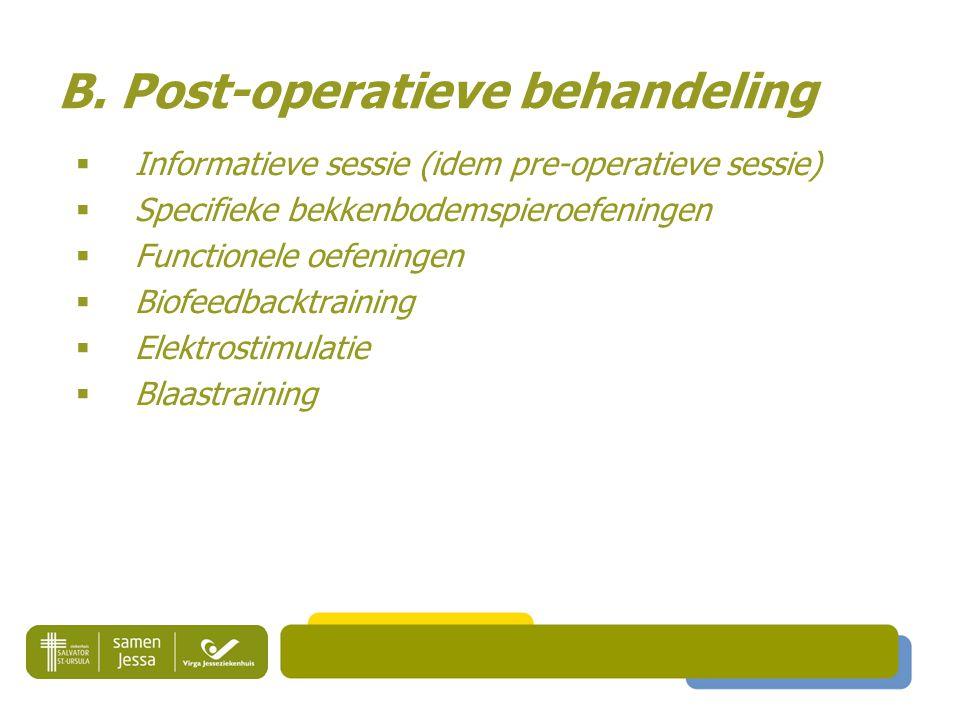 B. Post-operatieve behandeling